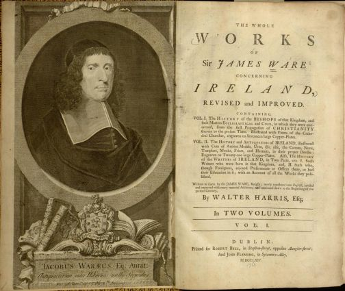 "Frontispeace and title page from:<br/>Sir James Ware, The Whole Works of Sir James Ware Concerning Ireland, <br/>Revised and Improved, Vol. 1 (Dublin: Robert Bell, 1764).  <a href=""http://digital.library.villanova.edu/Item/vudl:114076"">[Digital Library]</a><br/><br/>"