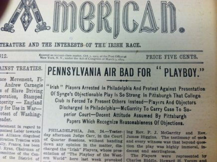 """Pennsylvania Air Bad for 'Playboy,'"" Gaelic<br/> American, Jan. 27, 1912. <a href=""https://library.villanova.edu/Find/Record/313265"">[Special Collections]</a>"