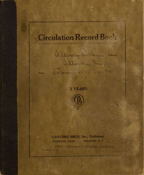 Circulation Record Book Villanova College Library January 1935-September 1940 (Courtesy of the University Archives)