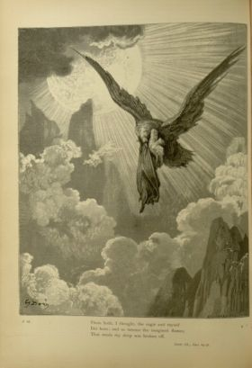 Dor_Dante_transported_by_Eagle.jpg{'<br/>'}Gustave Doré. Dante transported by an eagle. 'There both, I thought, the eagle and myself/ Did burn; and so intense the imagined flames/ That needs my sleep was broken off.' Purg. IX. 29-31. Source: Dante Alighieri, Henry Francis Cary, and Gustave Doré. Purgatory and Paradise. new ed. New York [etc.]: Cassell & company, limited, 1883.