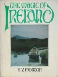 The Magic of Ireland (1978) by H.V. Morton, edited by Patricia Haward. <br/><small>Front cover of The Magic of Ireland by H.V. Morton, edited by Patricia Haward.</small>