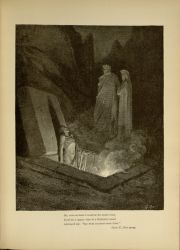 "Dor_Farinata_Dante_and_Virgil.jpg<br/><span style=""font-size: 70%;"">Gustave Doré. Farinata. 'He, soon as there I stood at the tomb's foot,/ Eyed me a space; then in a disdainful mood,/ Addressed me: Say what ancestors were thine.'. Inf. X. 40-42. Source: Dante Alighieri, Henry Francis Cary, and Gustave Doré. Inferno. New Edition. New York. P.F. Collier, limited, 1883. Falvey Memorial Library. Special Collections.</span>"