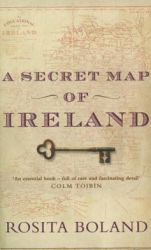 A Secret Map of Ireland (2005) by Rosita Boland.