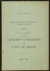 Clan-na-Gael Dramatic Association produces W. B. Yeats' successful plays Cathleen Ni Hoolihan and A Pot of Broth