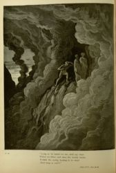 "Dor_wrathful_of_purgatorio.jpg<br/><span style=""font-size: 70%;"">Gustave Doré. 'Long as 'its lawful for me, shall my steps/ Follow on thine; and since the cloudy smoke/ Forbids the seeing, hearing in its stead/ shall keep us join's' Inf. XVI. 32-35. Source: Dante Alighieri, Henry Francis Cary, and Gustave Doré. Purgatory and Paradise. new ed. New York: Cassell & company, limited, 1883.</span>"