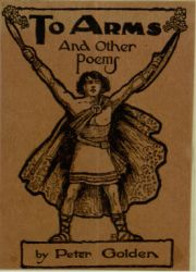 "Front cover: Peter Golden, To Arms and Other Poems (New York, 1913). <a href=""https://library.villanova.edu/Find/Record/110904"">[Special Collections]</a>"