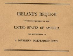 Ireland's Request to the Government of the United States for Recognition As a Sovereign Independent State by Eamonn De Valera, 1920