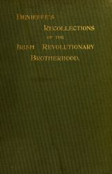 A Personal Narrative of the Irish Revoluntionary Brotherhood by Joseph Denieffe.