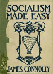 Connolly, James. Socialism Made Easy in Two Sections ... By James Connolly, [Front Cover].